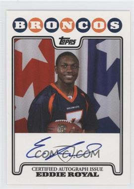 2008 Topps Rookie Premiere Autographs #RPA-ER - Eddie Royal