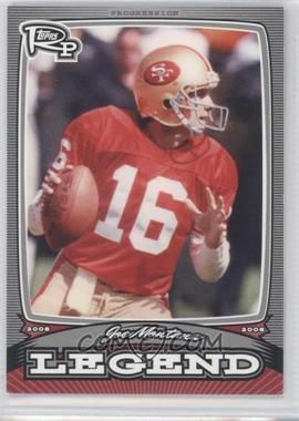 2008 Topps Rookie Progression Legends Silver #PL-JM - Joe Montana /299