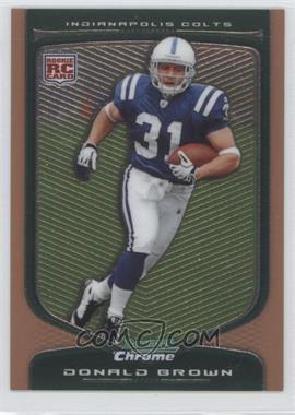 2009 Bowman Chrome Bronze Bordered #132 - Donald Brown /225