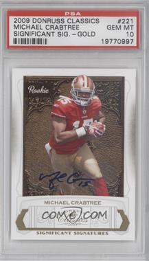 2009 Donruss Classics - [Base] - Significant Signatures Gold [Autographed] #221 - Michael Crabtree /250 [PSA10]