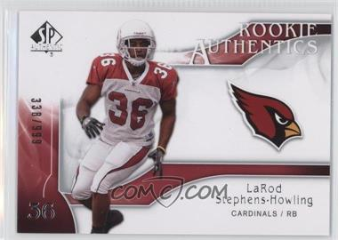 2009 SP Authentic - [Base] #203 - Rookie Authentics - LaRod Stephens-Howling /999