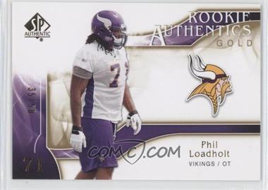 2009 SP Authentic Rookie Authentics Gold #264 - Phil Loadholt /50
