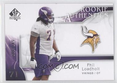 2009 SP Authentic #264 - Phil Loadholt /999