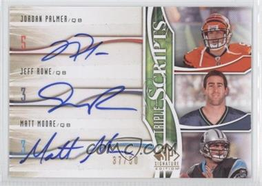 2009 SP Signature Edition Triple Scripts #TR-SBM - Jordan Palmer, Jeff Rowe, Matt Moore