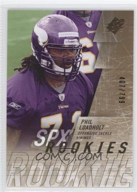 2009 SPx - [Base] #222 - Phil Loadholt /799