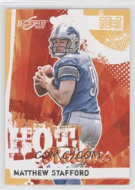 2009 Score Hot Rookies Gold Zone #19 - Matthew Stafford /299