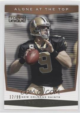 2009 Topps Unique - Alone at the Top - Bronze Select #AT10 - Drew Brees /99