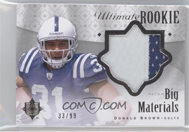 2009 Upper Deck Ultimate Collection - Ultimate Rookie Big Materials #B-6 - Donald Brown /99