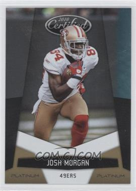 2010 Certified - [Base] - Platinum Gold #129 - Josh Morgan /10