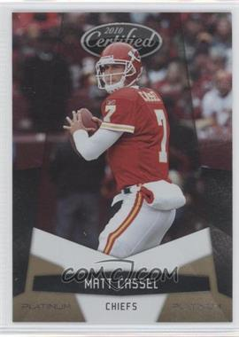 2010 Certified Platinum Gold #74 - Matt Cassel /10