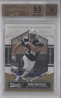 2010 Classics Significant Signatures Gold [Autographed] #185 - Ryan Mathews /299 [BGS 9.5]
