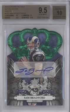 2010 Panini Crown Royale - [Base] - Green Signatures [Autographed] #226 - Sam Bradford [BGS 9.5]