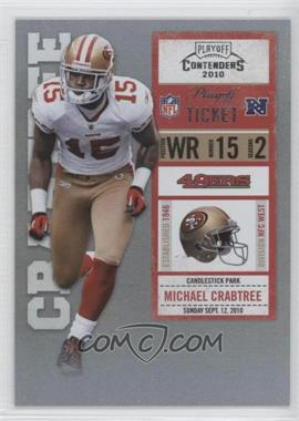 2010 Playoff Contenders - [Base] - Playoff Ticket #084 - Michael Crabtree /99