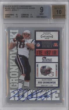 2010 Playoff Contenders - [Base] #229.2 - Rob Gronkowski (White Jersey) [BGS 9]