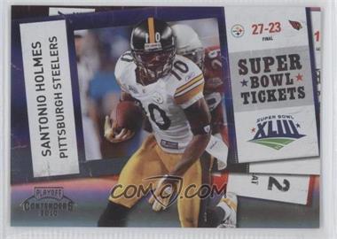 2010 Playoff Contenders - Super Bowl Tickets - Black #72 - Santonio Holmes /50