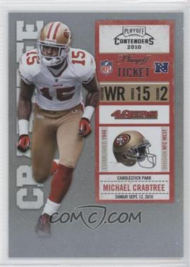 2010 Playoff Contenders Playoff Ticket #084 - Michael Crabtree /99