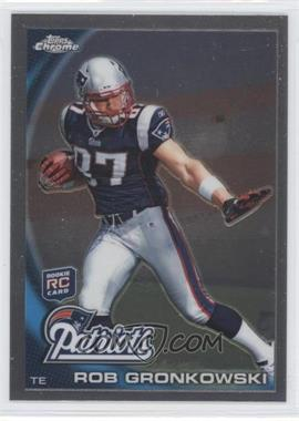 2010 Topps Chrome #C112.1 - Rob Gronkowski (Ball in Right Arm)