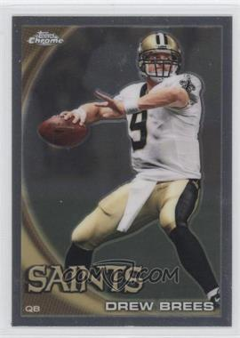 2010 Topps Chrome #C220 - Drew Brees