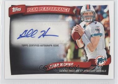 2010 Topps Peak Performance Autographs #PPA-CH - Chad Henne