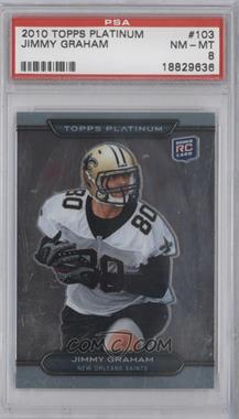2010 Topps Platinum #103 - Jimmy Graham [PSA 8]