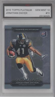 2010 Topps Platinum #72 - Jonathan Dwyer [ENCASED]