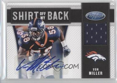 2011 Certified - Shirt Off My Back - Signatures [Autographed] #13 - Von Miller /10