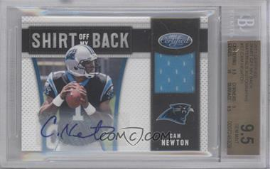 2011 Certified Shirt Off My Back Signatures [Autographed] #17 - Cam Newton /10 [BGS 9.5]