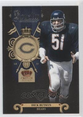 2011 Crown Royale Royalty #11 - Dick Butkus