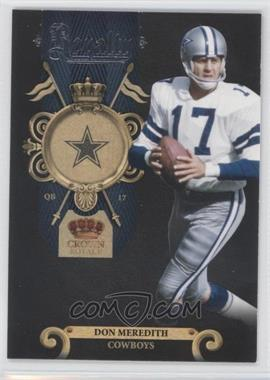 2011 Crown Royale Royalty #4 - Don Meredith