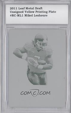 2011 Leaf Metal Draft Printing Plate Yellow Non-Autographed #RC-ML1 - Mikel Leshoure /1 [ENCASED]