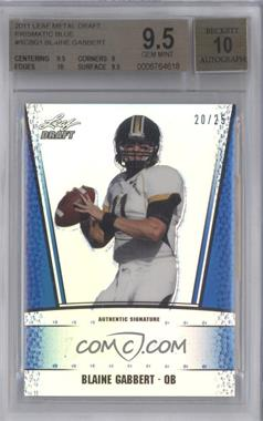 2011 Leaf Metal Draft Prismatic Blue #RC-BG1 - Blaine Gabbert /25 [BGS 9.5]