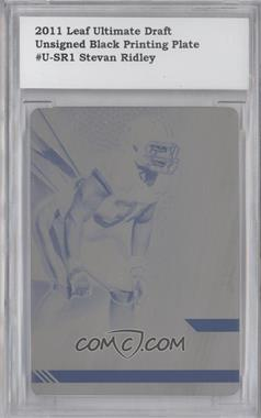 2011 Leaf Ultimate Draft Metal Printing Plate Black #M-1 - Stevan Ridley /1 [ENCASED]
