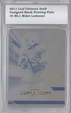 2011 Leaf Ultimate Draft Printing Plate Black #U-1 - Mikel Leshoure /1 [ENCASED]
