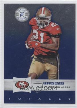 2011 Panini Totally Certified Totally Blue #90 - Frank Gore /50
