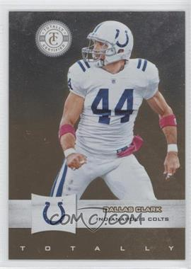 2011 Panini Totally Certified Totally Gold #36 - Dallas Clark /25