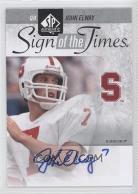 2011 SP Authentic - Sign of the Times #ST-JE - John Elway