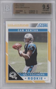 2011 Score Gold Zone #315 - Cam Newton [BGS9.5]