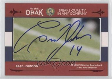 2011 TRI-STAR Obak Cut Signatures Red #N/A - Brad Johnson /5