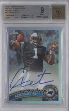 2011 Topps Chrome - [Base] - Refractor Rookie Autograph [Autographed] #1 - Cam Newton /99 [BGS 9]