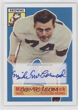 2011 Topps Gridiron Legends - 1956 Topps Reprint Autographs #105 - Mike McCormack