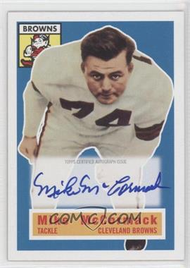 2011 Topps Gridiron Legends 1956 Topps Reprint Autographs #105 - Mike McCormack