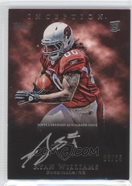 2011 Topps Inception - Rookie Silver Signings #SS-RW - Ryan Williams /25