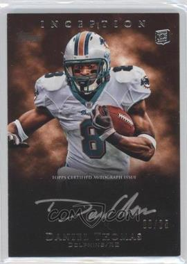 2011 Topps Inception Rookie Silver Signings #SS-DT - Daniel Thomas /25
