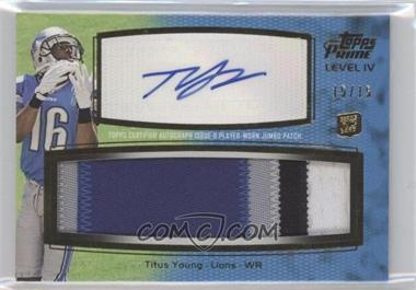 2011 Topps Prime - Level IV Autographed Jumbo Patch #PIV-TY - Titus Young /15