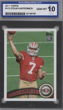 2011 Topps #413.1 - Colin Kaepernick (Throwing) [ENCASED]