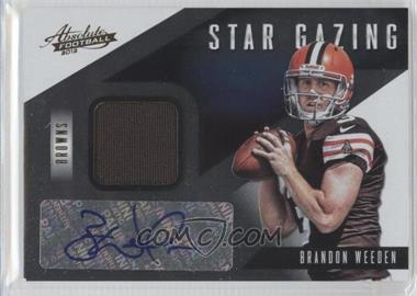 2012 Absolute Star Gazing Materials Signatures [Autographed] #6 - Brandon Weeden /49