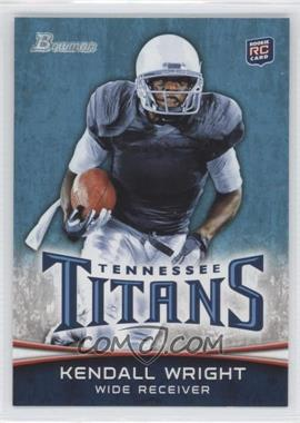 2012 Bowman - [Base] #129.1 - Kendall Wright (Ball in Right Hand)
