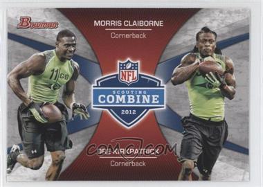 2012 Bowman Combine Competition #CC-CK - Morris Claiborne, Dre Kirkpatrick