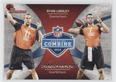 2012 Bowman Combine Competition #CC-LH - Ryan Lindley, Chandler Harnish