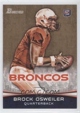 2012 Bowman Gold #121 - Brock Osweiler